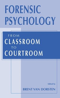 Book Forensic Psychology: From Classroom to Courtroom by Brent Van Dorsten