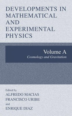 Book Developments in Mathematical and Experimental Physics: Volume A: Cosmology and Gravitation by Alfredo Macias