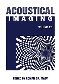Book Acoustical Imaging: Volume 26 by Roman Gr. Maev
