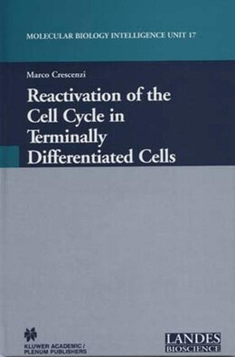 Book Reactivation Of The Cell Cycle In Terminally Differentiated Cells by Marco Crescenzi
