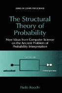 Book The Structural Theory of Probability: New Ideas from Computer Science on the Ancient Problem of… by Paolo Rocchi