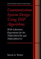 Communication System Design Using DSP Algorithms: With Laboratory Experiments for the TMS320C6701…
