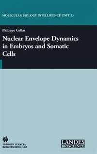 Book Nuclear Envelope Dynamics In Embryos And Somatic Cells by Philippe Collas