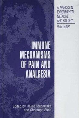 Book Immune Mechanisms Of Pain And Analgesia by Halina Machelska