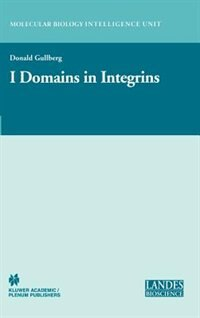 Book I Domains In Integrins by Donald Gullberg