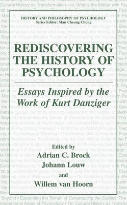 Book Rediscovering the History of Psychology: Essays Inspired by the Work of Kurt Danziger by Adrian Brock