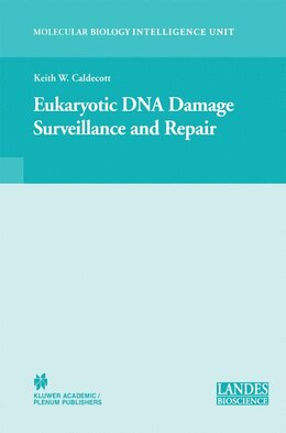 Book Eukaryotic Dna Damage Surveillance And Repair by Keith William Caldecott