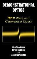Book Demonstrational Optics: Part 1: Wave And Geometrical Optics by Oleg M. Marchenko