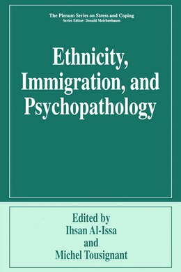 Book Ethnicity, Immigration, And Psychopathology by Ihsan Al-Issa