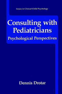 Book Consulting with Pediatricians by Dennis Drotar