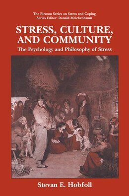Book Stress, Culture, And Community: The Psychology And Philosophy Of Stress by S.E. Hobfoll