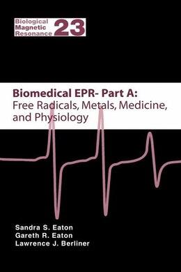 Book Biomedical EPR - Part A: Free Radicals, Metals, Medicine and Physiology: Free Radicals, Metals… by Sandra S. Eaton