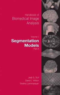 Book Handbook Of Biomedical Image Analysis: Volume 1: Segmentation Models Part A by David Wilson