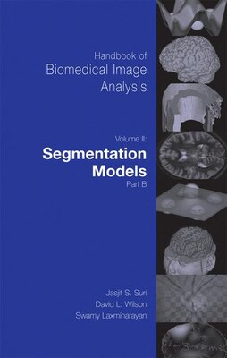 Book Handbook Of Biomedical Image Analysis: Volume 2: Segmentation Models Part B by David Wilson