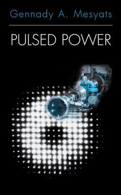 Book Pulsed Power by Gennady A. Mesyats