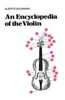 An Encyclopedia of the Violin: ENCY OF THE VIOLIN