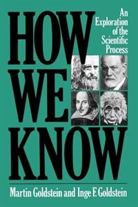 Book How We Know: An Exploration Of The Scientific Process by Martin Goldstein