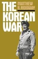 Book The Korean War by Matthew B. Ridgway