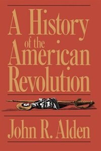 Book A History of the American Revolution by John R. Alden