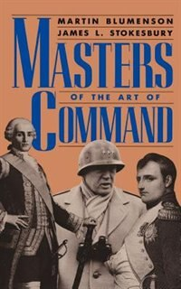 Book Masters Of The Art Of Command: MASTERS OF THE ART OF COMMAND by Martin Blumenson