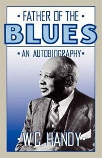 Father of the Blues: An Autobiography by W. C. Handy