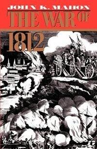 Book The War Of 1812 by John K. Mahon