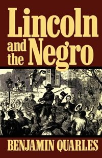 Lincoln And The Negro: LINCOLN & THE NEGRO