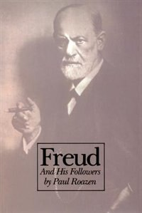Book Freud And His Followers: FREUD & HIS FOLLOWERS by Paul Roazen
