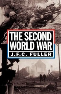 Book The Second World War, 1939-45: A Strategical And Tactical History by J. F. C. Fuller