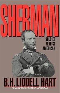 Book Sherman: Soldier, Realist, American by B. H. Liddell Hart