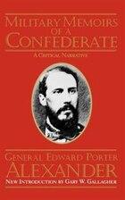 Military Memoirs Of A Confederate: MILITARY MEMOIRS OF A CONFEDER