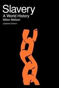 Slavery: A World History