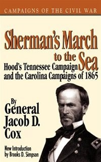 Book Sherman's March To The Sea: SHERMANS MARCH TO THE SEA PB by General Jacob D. Cox