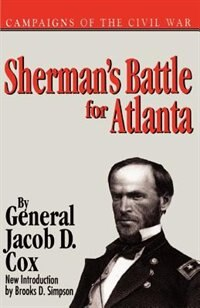 Book Sherman's Battle For Atlanta: SHERMANS BATTLE FOR ATLANTA by General Jacob D. Cox