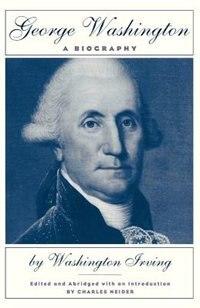 George Washington: A Biography by Washington Irving