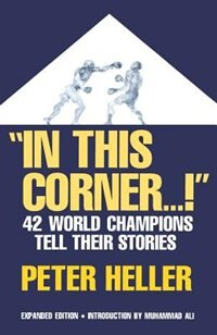 In This Corner . . . !: Forty-two World Champions Tell Their Stories