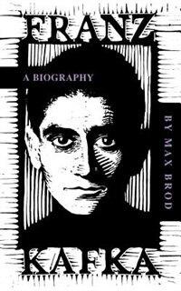 Book Franz Kafka: FRANZ KAFKA by Max Brod