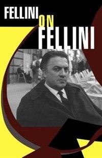 Fellini On Fellini by FEDERICO FELLINI