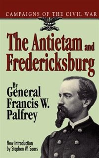 Book The Antietam And Fredericksburg by General Francis W. Palfrey