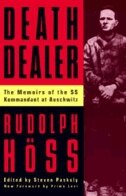 Book Death Dealer: The Memoirs Of The Ss Kommandant At Auschwitz by Rudolph Hoss