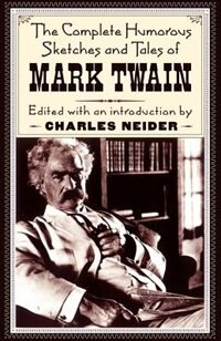 Book The Complete Humorous Sketches And Tales Of Mark Twain by Mark Twain