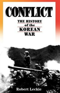 Book Conflict: The History Of The Korean War, 1950-1953 by Robert Leckie