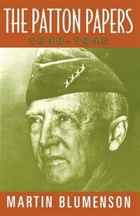 Book The Patton Papers: 1940-1945 by Martin Blumenson