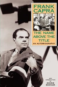 Book The Name Above The Title: NAME ABOVE THE TITLE by Frank Capra