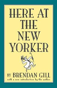 Book Here at the New Yorker by Brendan Gill