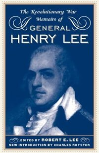 Book The Revolutionary War Memoirs of General Henry Lee: REVOLUTIONARY WAR MEMOIRS OF G by Robert E. Lee