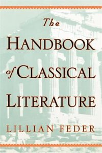 Book The Handbook of Classical Literature by Lillian Feder