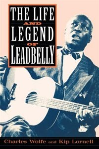 Book The Life And Legend Of Leadbelly by Charles K. Wolfe/lornell
