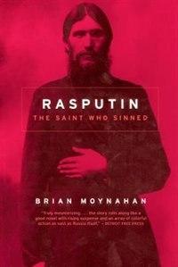 Book Rasputin: The Saint Who Sinned by Brian Moynahan