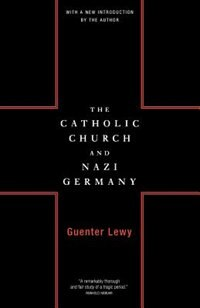 Book The Catholic Church and Nazi Germany by Guenter Lewy